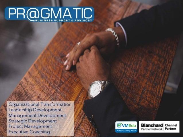 Organizational Transformation Leadership Development Management Development Strategic Development Project Management Execu...