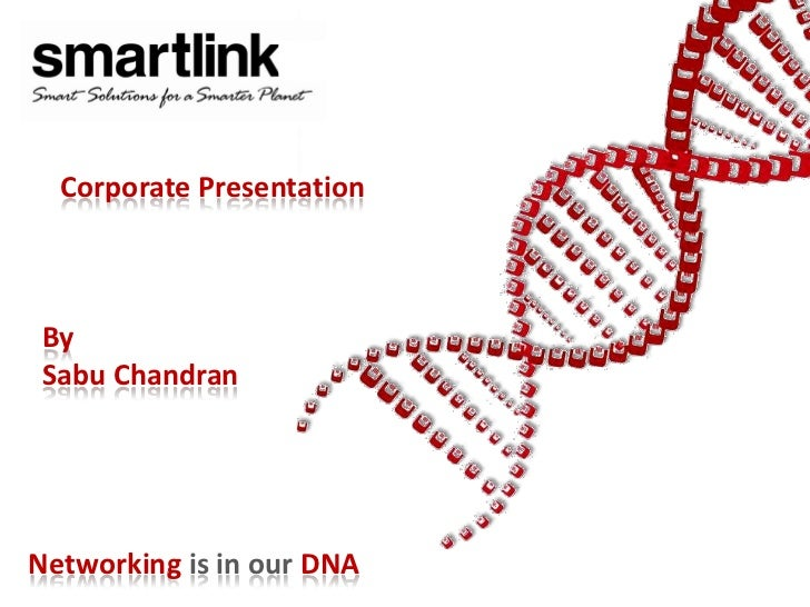Corporate PresentationBySabu ChandranNetworking is in our DNA