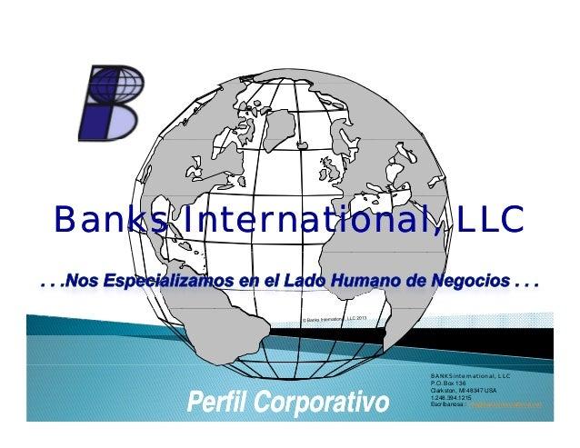 Banks International, LLCBanks International, LLCPerfil CorporativoPerfil CorporativoBANKSinternational, LLCP.O. Box 136Cla...