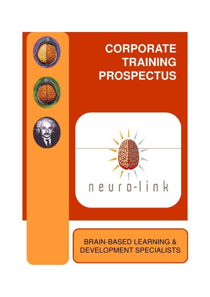 CORPORATE       TRAINING    PROSPECTUS BRAIN-BASED LEARNING &DEVELOPMENT SPECIALISTS