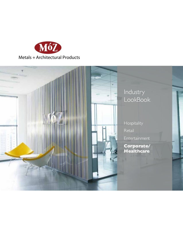 01 Metals Architectural Products Industry LookBook Hospitality Retail Entertainment Corporatel Healthcare