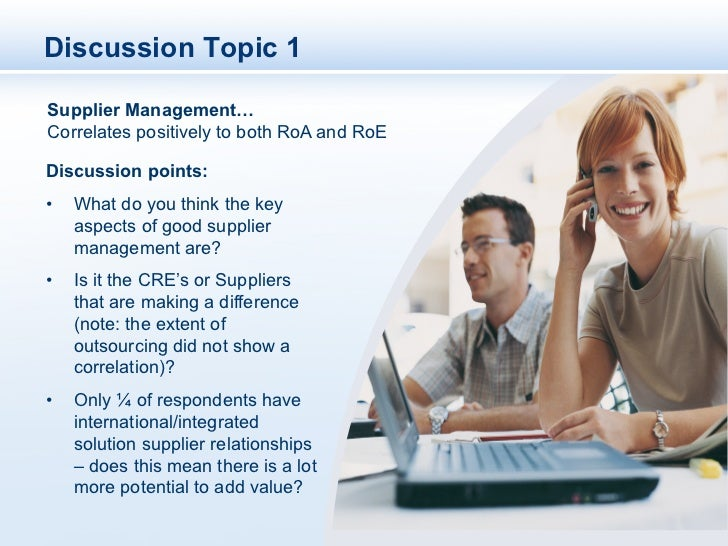 Discussion Topic 1Supplier Management…Correlates positively to both RoA and RoEDiscussion points:•   What do you think th...