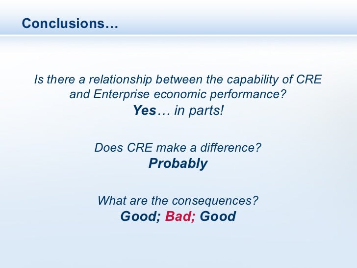 Conclusions… Is there a relationship between the capability of CRE        and Enterprise economic performance?            ...