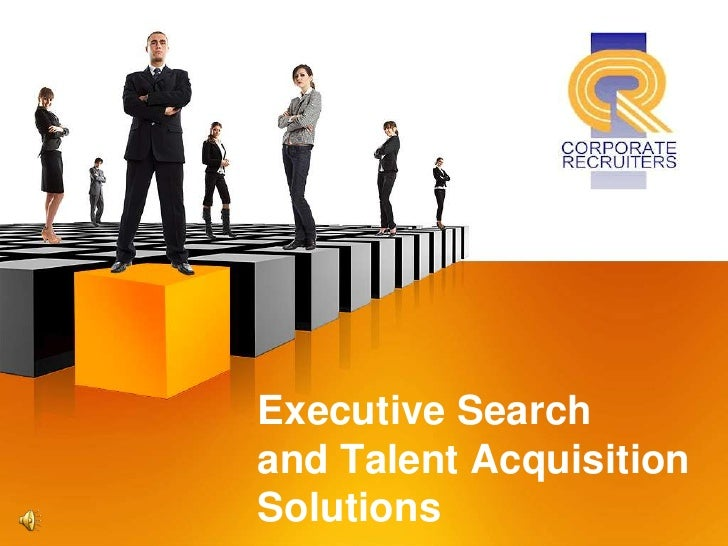 Executive Search and Talent Acquisition Solutions<br />