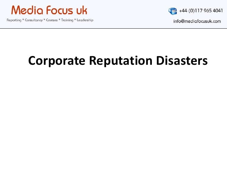 Corporate Reputation Disasters<br />