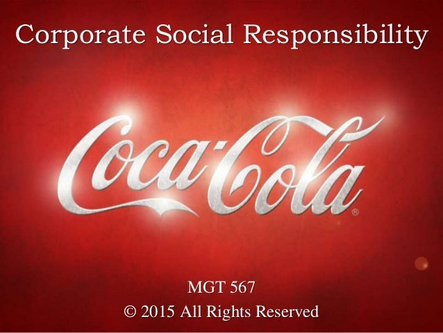 the coca cola company csr policy Corporate social responsibility coca-cola proudly serves more than 200 countries and territories from around the world, and corporate social responsibility (csr) is.