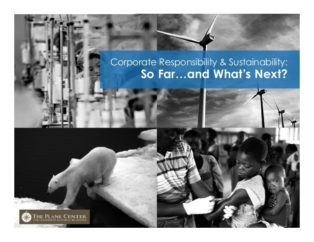 Corporate Responsibility & Sustainability: So Far…and What's Next?
