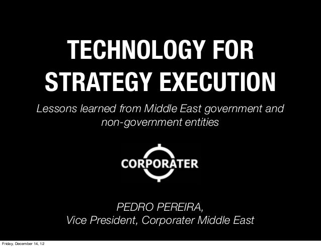 TECHNOLOGY FOR                          STRATEGY EXECUTION                  Lessons learned from Middle East government an...
