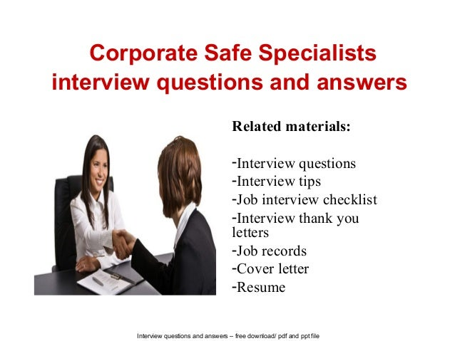Interview questions and answers – free download/ pdf and ppt file Corporate Safe Specialists interview questions and answe...