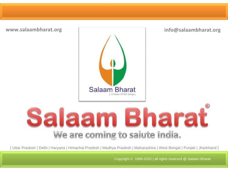 www.salaambharat.org [email_address] Copyright ©  1999-2010 | all rights reserved @ Salaam Bharat [ Uttar Pradesh | Delhi ...