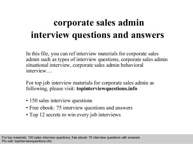Interview questions and answers – free download/ pdf and ppt file corporate sales admin interview questions and answers In...