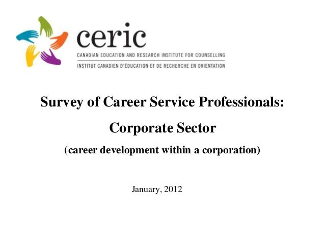 Survey of Career Service Professionals:            Corporate Sector   (career development within a corporation)           ...