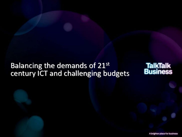 Balancing the demands of 21stcentury ICT and challenging budgets