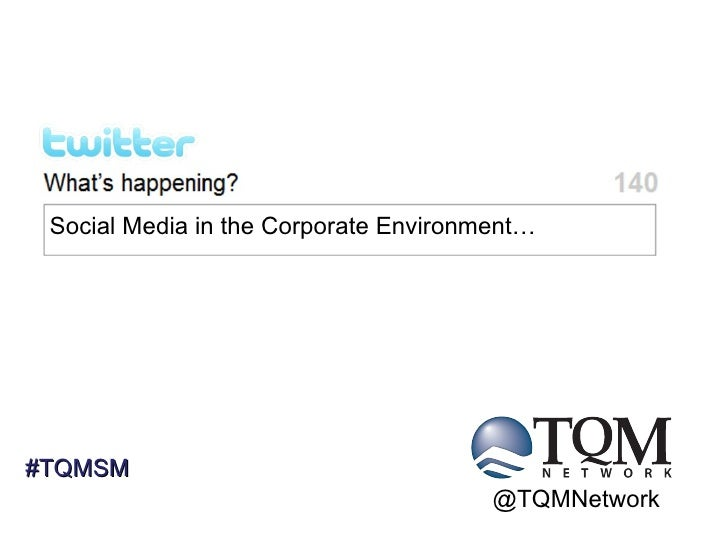 Social Media in the Corporate Environment… @TQMNetwork #TQMSM