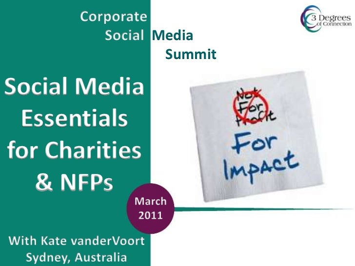 CorporateSocialMedia                         Summit<br />Social Media Essentials for Charities & NFPs<br />March <br />201...