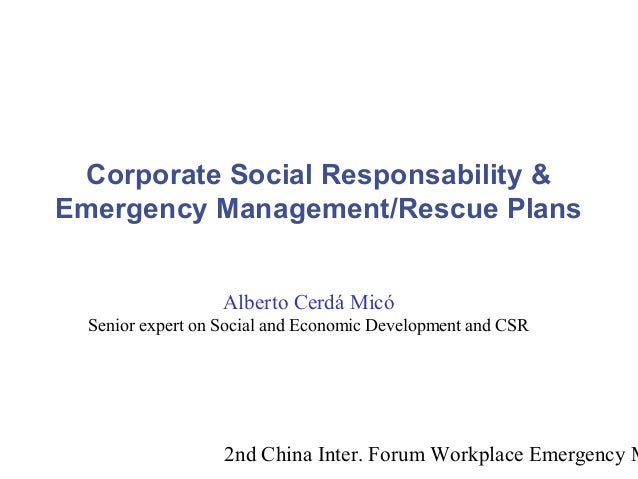 2nd China Inter. Forum Workplace Emergency M Corporate Social Responsability & Emergency Management/Rescue Plans Alberto C...