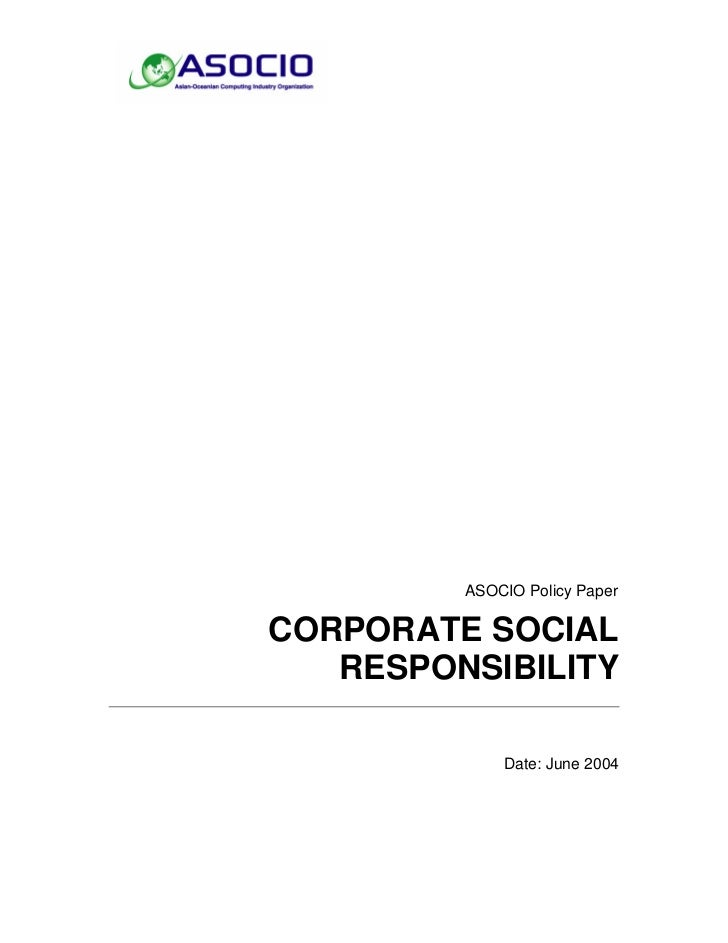 ASOCIO Policy PaperCORPORATE SOCIAL   RESPONSIBILITY             Date: June 2004