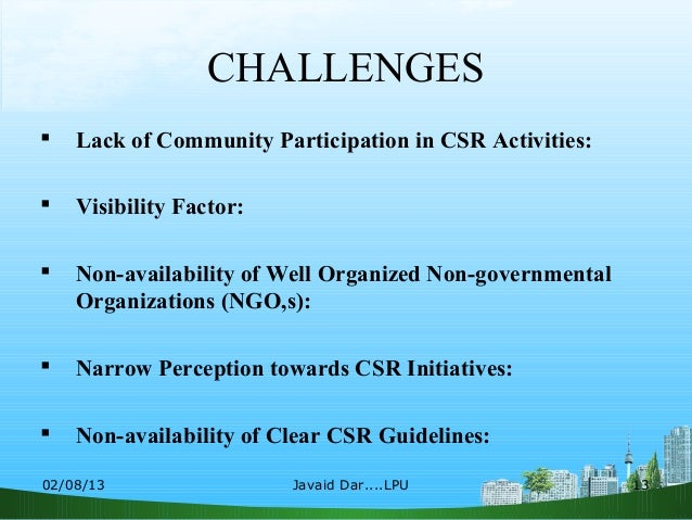 importance of csr activities for the During the 1950s and 1960s, the concept of corporate social responsibility and corporate citizenship emerged as an alternative priority for organisations to consider at its heart, corporate social responsibility is about an organisation taking responsibility for the impacts of its decisions and activities on all.