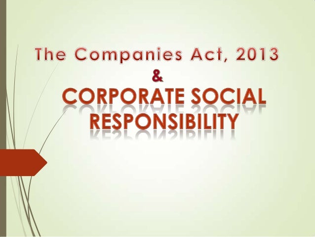 The Companies Act, 2013: An overview  The Companies Act, 2013, enacted on 29th August, 2013 has the potential to be a his...