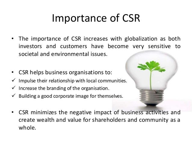 importance of csr For organisations csr is becoming very important in their day-to-day dealings here is a global csr study report showing the importance and benefits of csr.