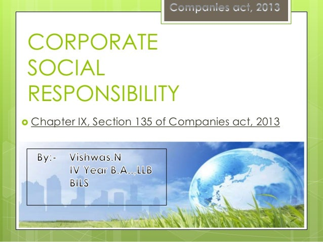  Chapter IX, Section 135 of Companies act, 2013 CORPORATE SOCIAL RESPONSIBILITY