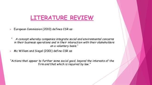 a literature review on corporate social responsibility Corporate social responsibility requires investment and it yields measurable outcomes it is commonly accepted that cause-related marketing is a communications tool for increasing customer loyalty and building reputationthe expected change in a company's.