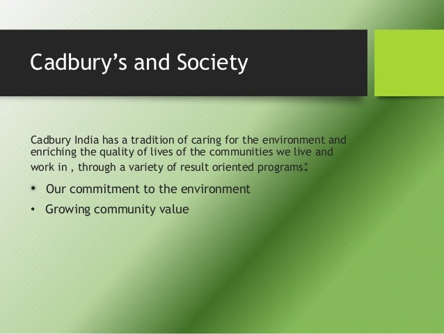 csr activities of cadbury Read about our market activities, shares and results investor relations  the unilever sustainable living plan sets out to decouple our growth from our.