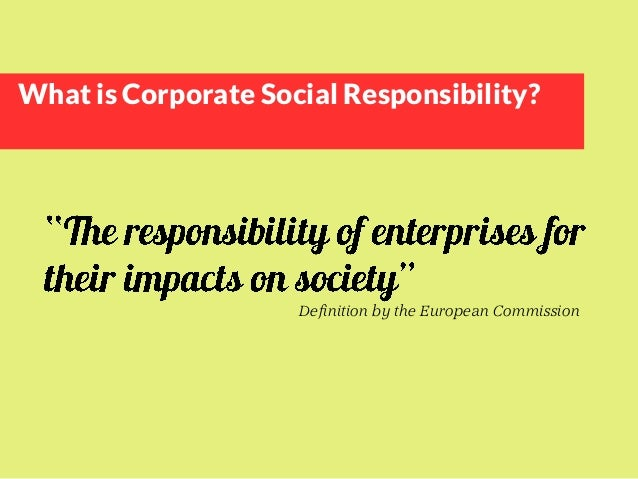 Respect law and mutual agreements Integrate social, environmental, ethical, human rights and consumer concerns into busi...
