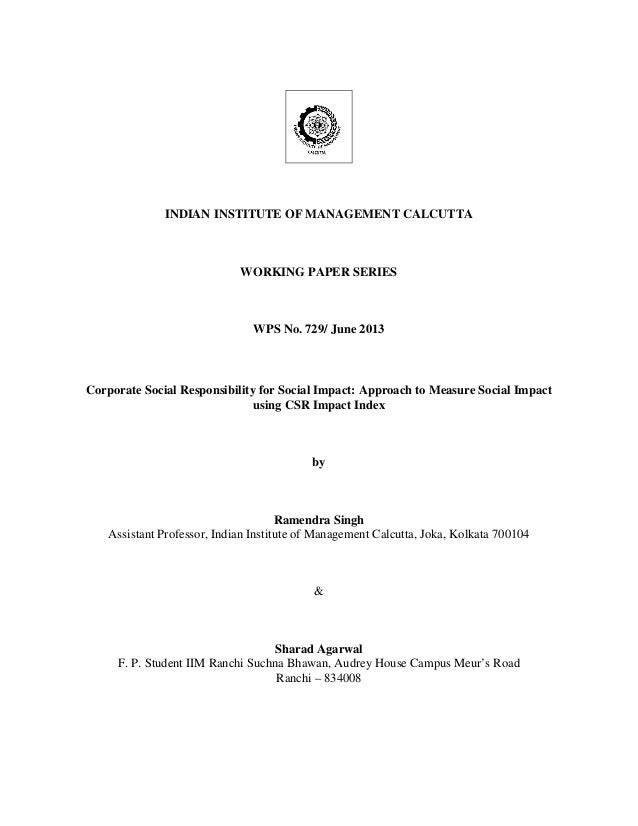 INDIAN INSTITUTE OF MANAGEMENT CALCUTTA  WORKING PAPER SERIES  WPS No. 729/ June 2013  Corporate Social Responsibility for...