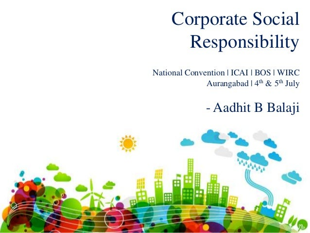 Corporate Social Responsibility - Aadhit B Balaji National Convention | ICAI | BOS | WIRC Aurangabad | 4th & 5th July
