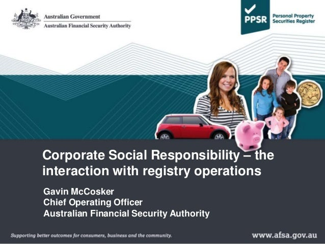Gavin McCosker Chief Operating Officer Australian Financial Security Authority Corporate Social Responsibility – the inter...