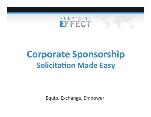 Corporate	   Sponsorship	    Solicita0on	   Made	   Easy	     Equip.	   Exchange.	   Empower