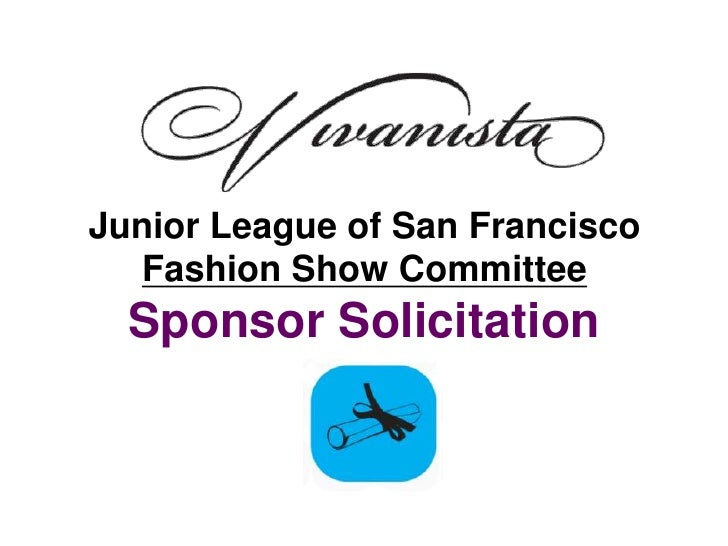 Junior League of San Francisco  Fashion Show Committee  Sponsor Solicitation
