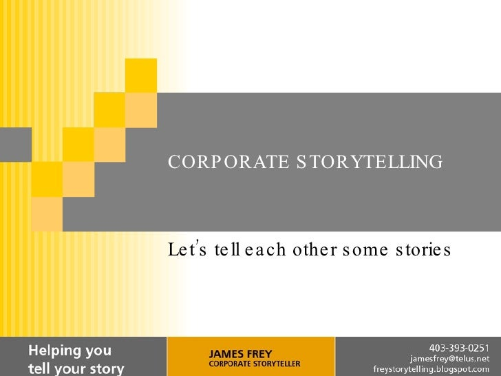 CORPORATE STORYTELLING Let's  tell each other some stories