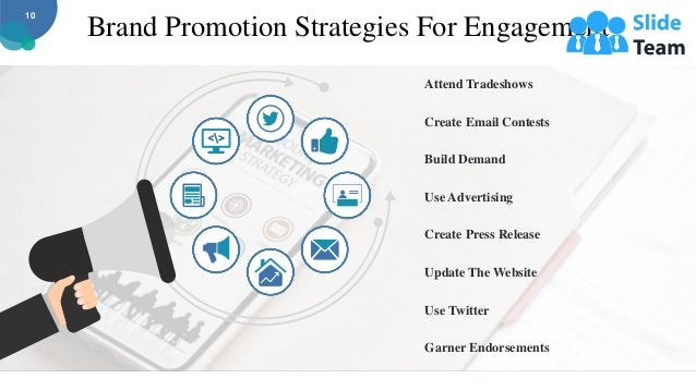 Brand Promotion Strategies For Engagement 10 Attend Tradeshows Create Email Contests Build Demand Use Advertising Create P...