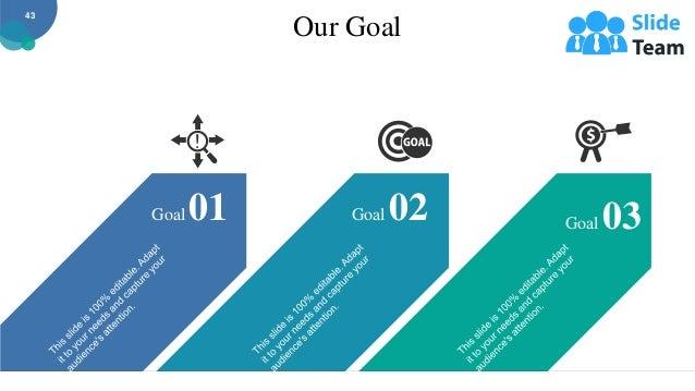 Our Goal Goal 01 Goal 02 Goal 03 43