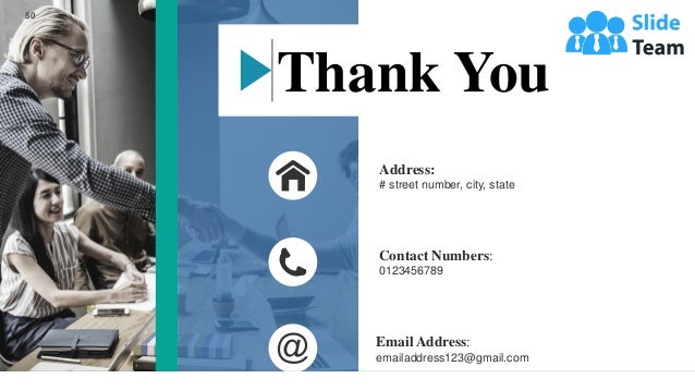 Address: # street number, city, state Contact Numbers: 0123456789 Email Address: emailaddress123@gmail.com Thank You 50