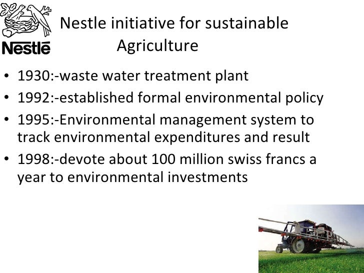 nestle sustainable agriculture initiatives swot The group defines sustainable agriculture as a productive nestle managers assert that the initiatives deliver both private benefits (better quality and reduced .