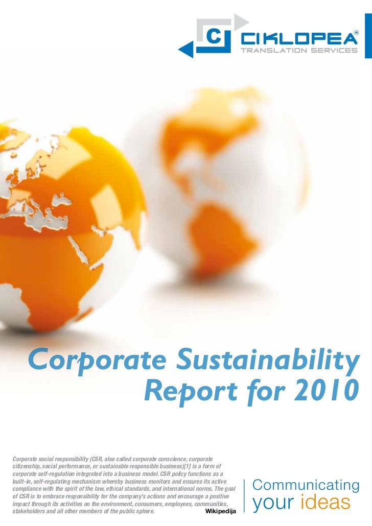 Corporate Sustainability             Report for 2010Corporate social responsibility (CSR, also called corporate conscience...