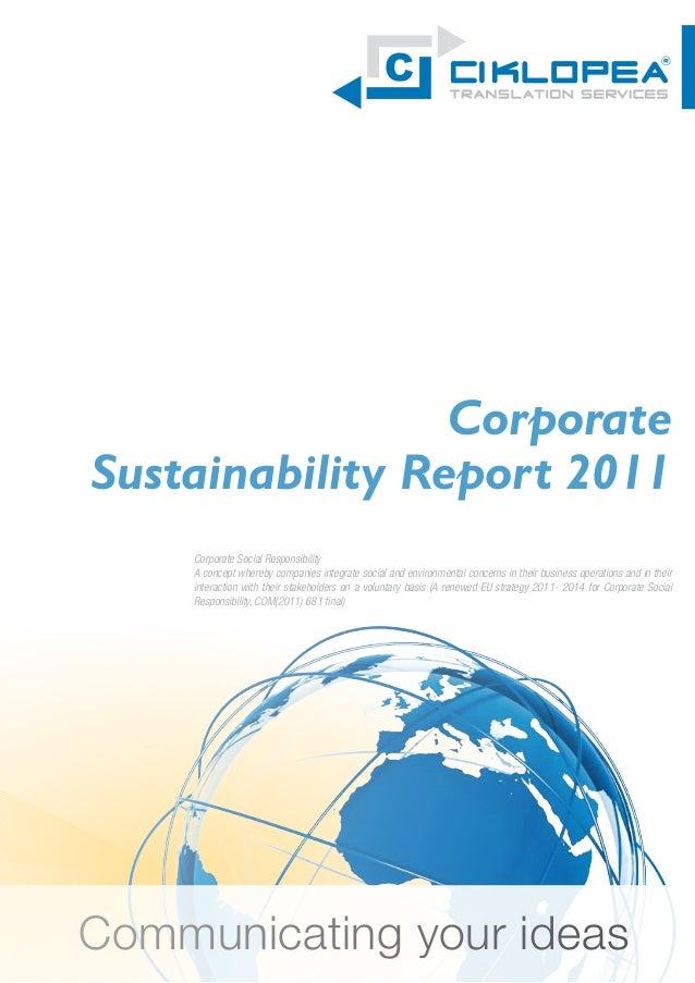 CorporateSustainability Report 2011     Corporate Social Responsibility     A concept whereby companies integrate social a...