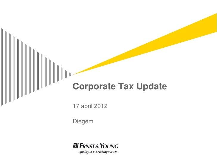 Corporate Tax Update17 april 2012Diegem
