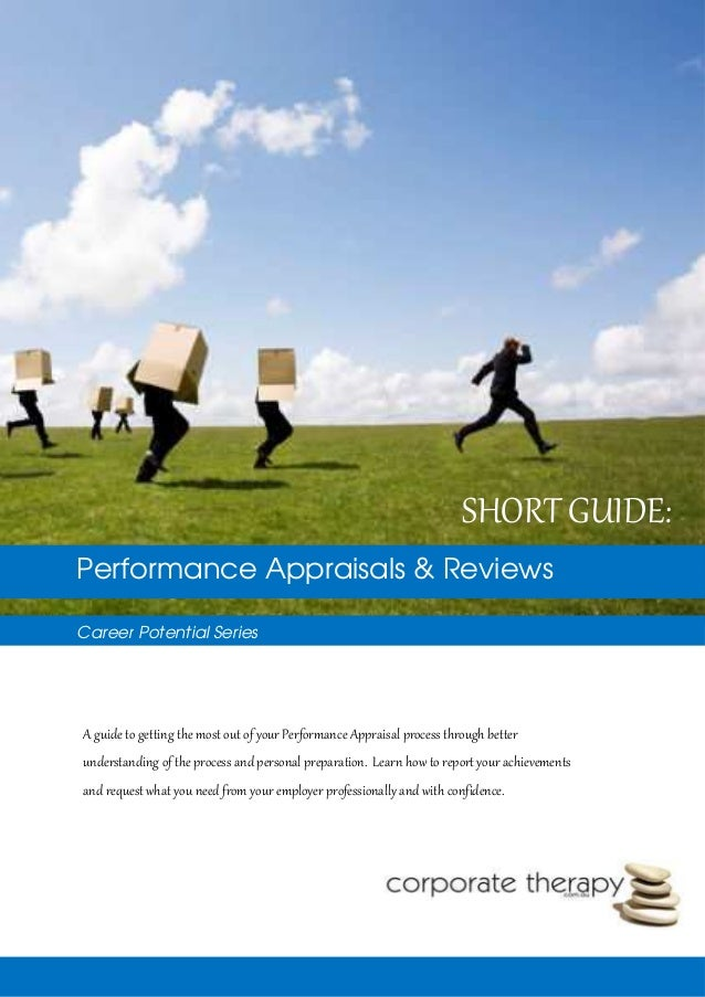 Performance Appraisals & ReviewsCareer Potential SeriesSHORT GUIDE:A guide to getting the most out of your Performance App...