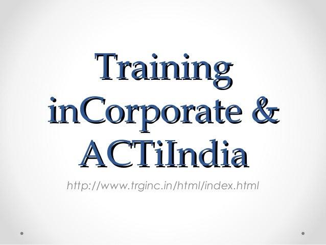 TraininginCorporate &  ACTiIndia http://www.trginc.in/html/index.html