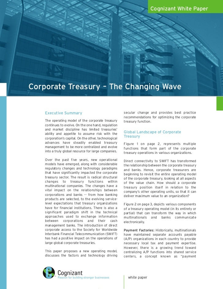 Cognizant White Paper     Corporate Treasury – The Changing Wave       Executive Summary                                  ...