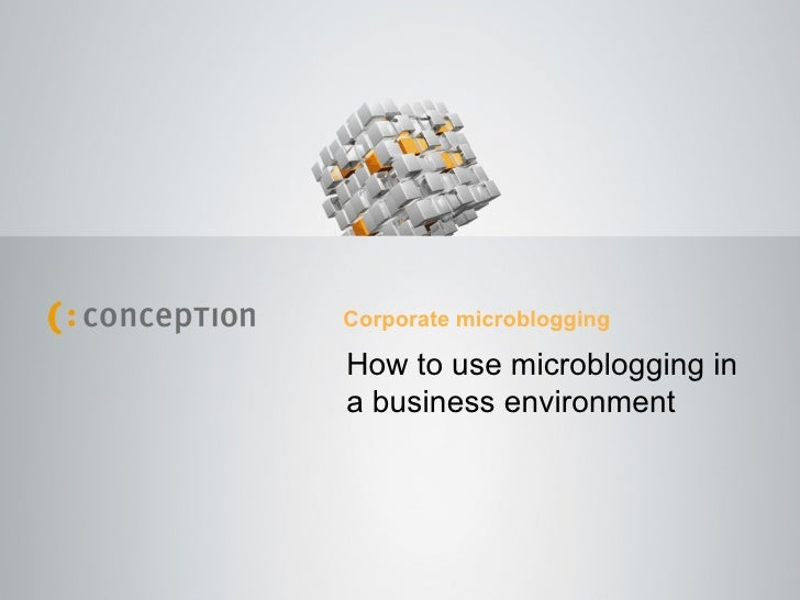 How to use microblogging in a business environment Corporate microblogging