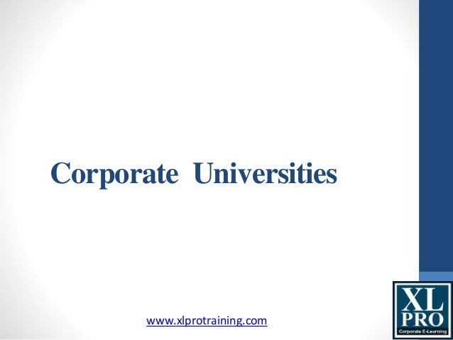 Corporate Universities www.xlprotraining.com