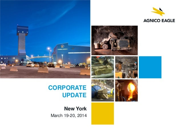 New York March 19-20, 2014 CORPORATE UPDATE