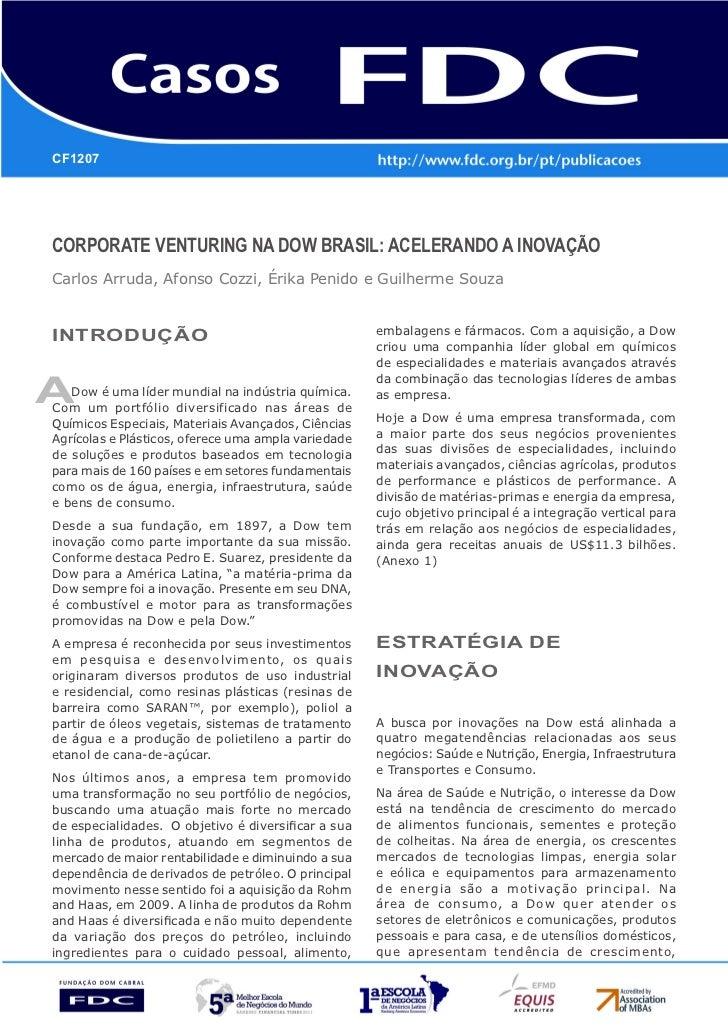CF1207Corporate Venturing na Dow Brasil: acelerando a inovaçãoCarlos Arruda, Afonso Cozzi, Érika Penido e Guilherme SouzaI...