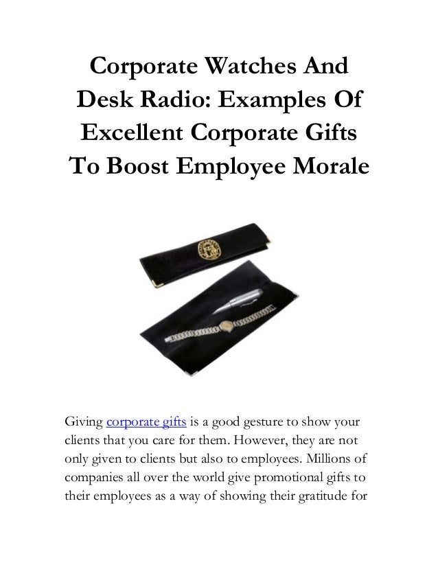 Corporate Watches And Desk Radio: Examples Of Excellent Corporate Gifts To Boost Employee Morale Giving corporate gifts is...