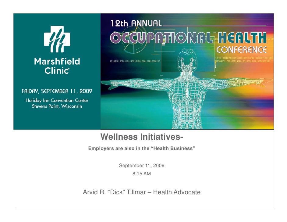 """Wellness Initiatives-  Employers are also in the """"Health Business""""                September 11, 2009                   8:1..."""
